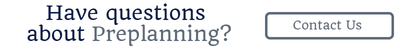 Have questions about preplanning? Contact us!