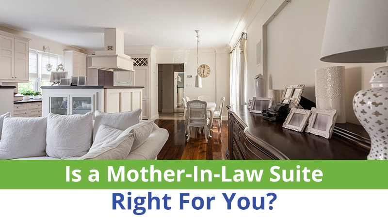 Is a Mother-In-Law Suite Right For You?