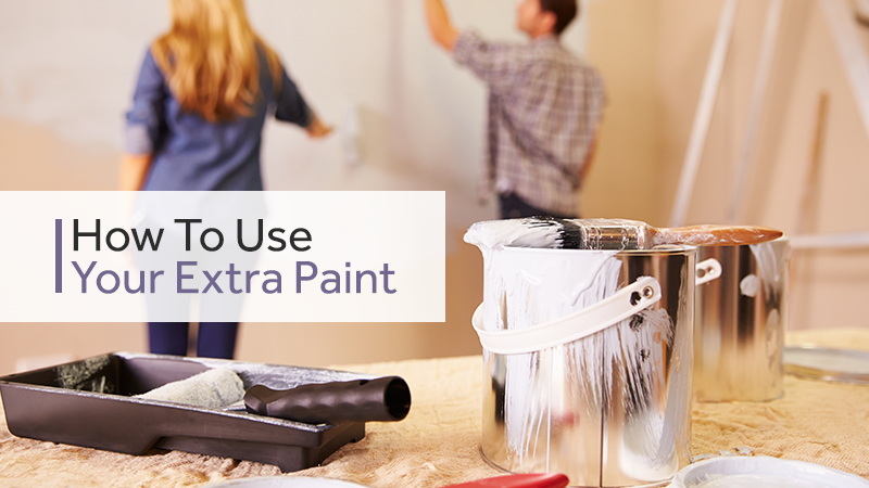 How To Use Your Extra Paint