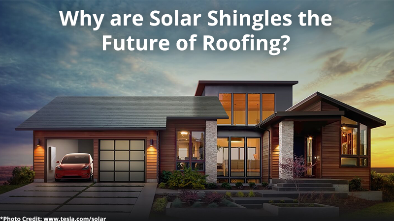 Why are Solar Shingles the Future of Roofing