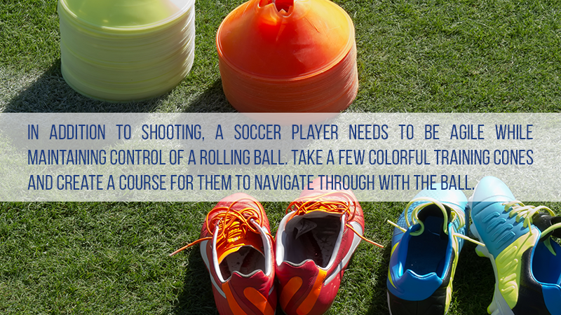 In addition to shooting, a soccer player needs to be agile while maintaining control of a rolling ball. Take a few colorful training cones and create a course for them to navigate through with the ball.