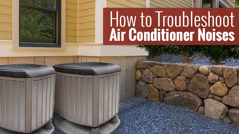 How to Troubleshoot Air Conditioner Noises