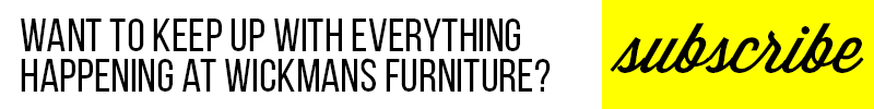 Want to keep up with everything happening at wickmans furniture? Subscribe