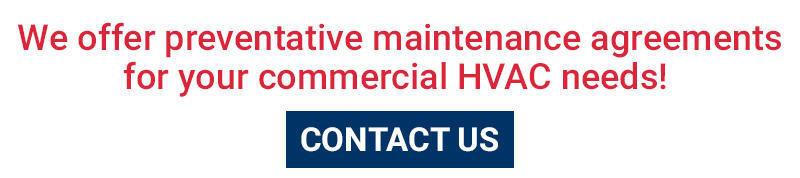 We offer preventative maintenance agreements for your commercial HVAC needs! Contact us!