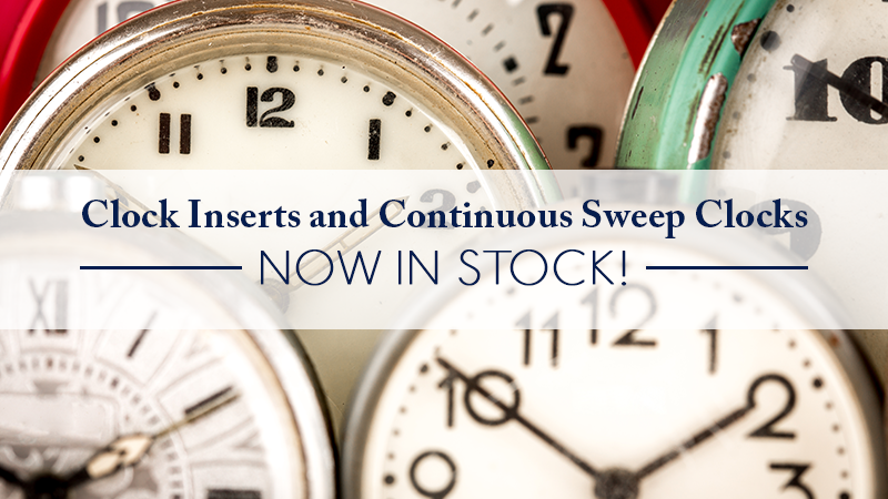 Clock inserts and continuous sweep clocks now in stock!