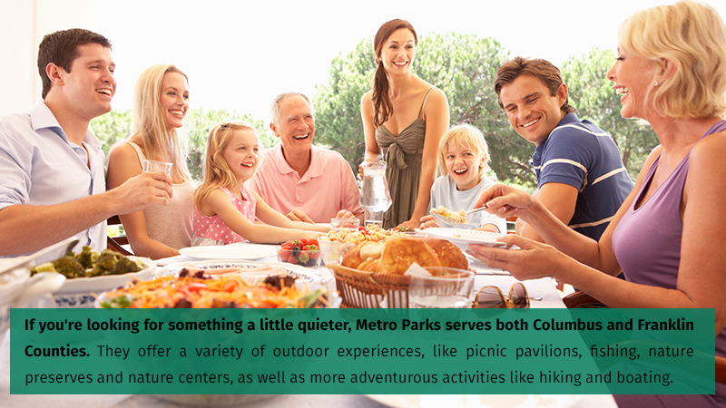 If you're looking for something a little quieter, Metro Parks serves both Columbus and Franklin Counties. They offer a variety of outdoor experiences, like picnic pavilions, fishing, nature preserves and nature centers, as well as more adventurous activities like hiking and boating.