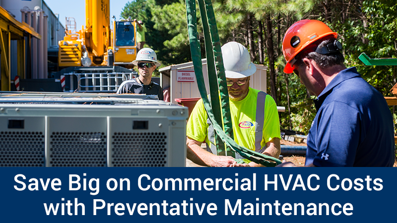 Save Big on Commercial HVAC Costs with Preventative Maintenance