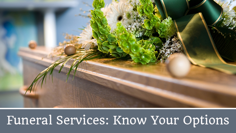 Funeral Services: Know Your Options