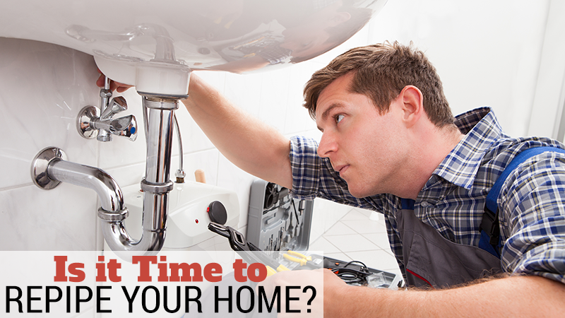 Is it Time to Repipe Your Home?