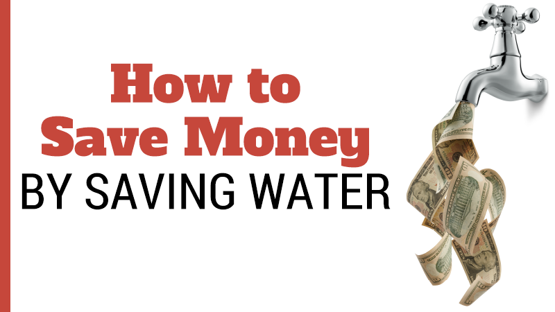 How to Save Money By Saving Water