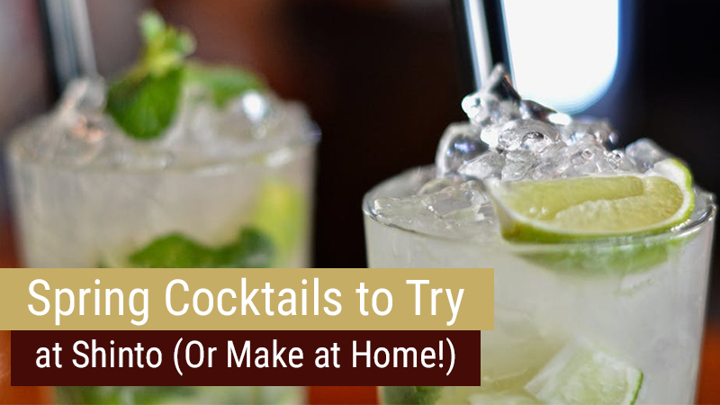 Spring Cocktails to Try at Shinto (Or Make at Home!)