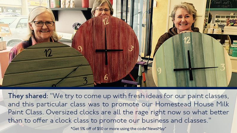 "They shared: ""We try to come up with fresh ideas for our paint classes, and this particular class was to promote our Homestead House Milk Paint Class. Oversized clocks are all the rage right now so what better than to offer a clock class to promote our business and classes."""