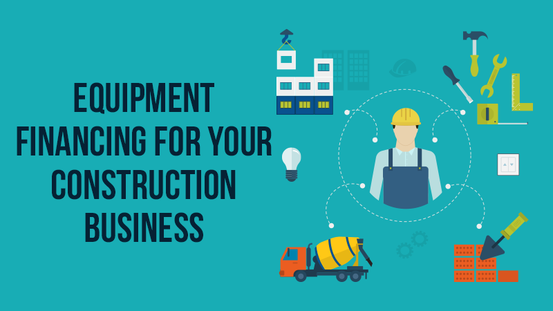 Equipment Financing for Your Construction Business