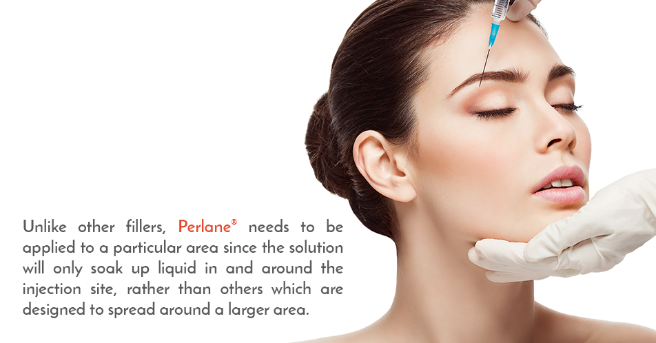 Unlike other fillers, Perlane® needs to be applied to a particular area since the solution will only soak up liquid in and around the injection site, rather than others which are designed to spread around a larger area.