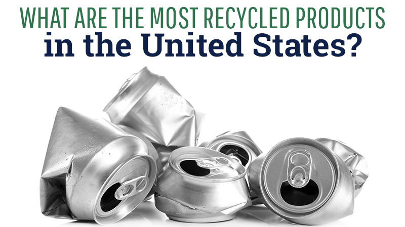 What are the Most Recycled Products in the United States?