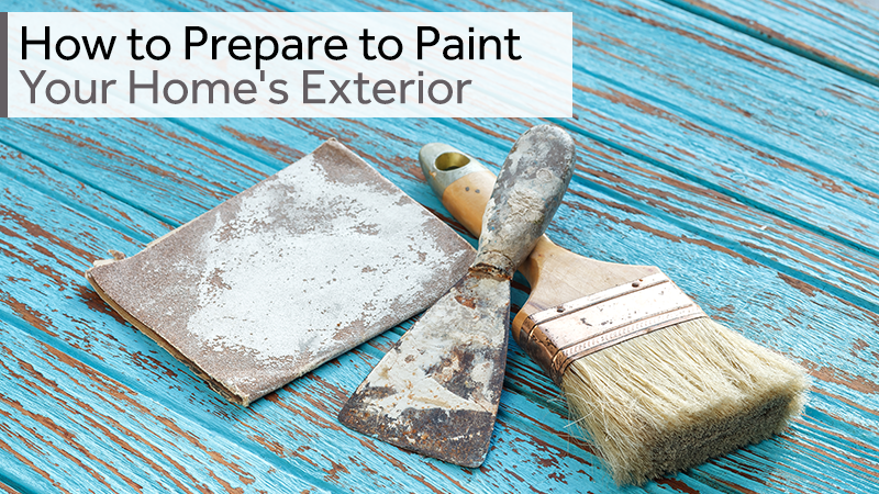 How To Prepare To Paint Your Homes Exterior