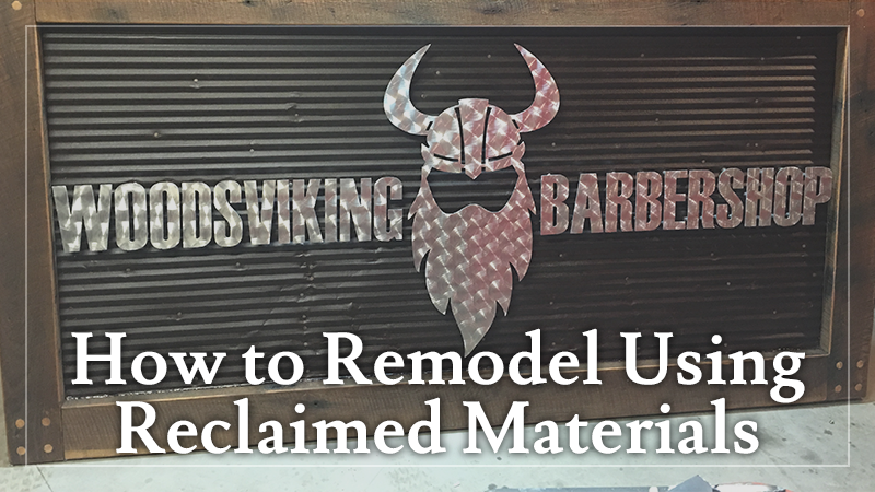 How to Remodel Using Reclaimed Materials
