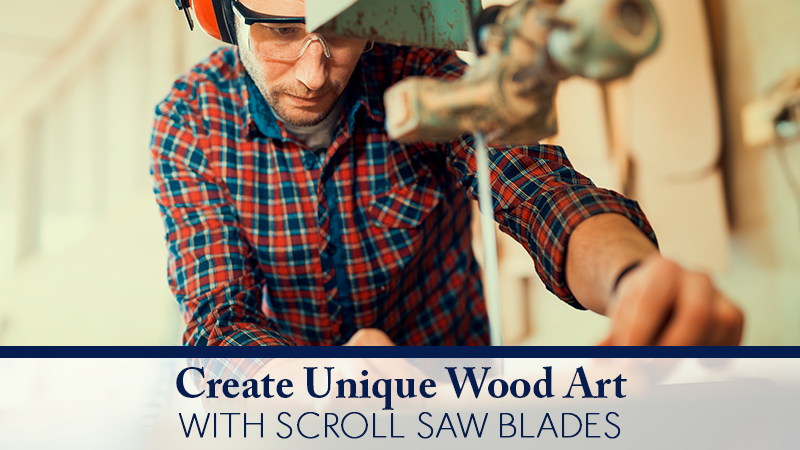 Create Unique Wood Art with Scroll Saw Blades