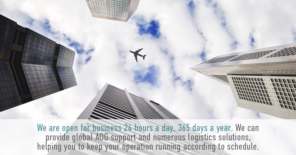 We are open for business 24 hours a day, 365 days a year. We can provide global AOG support and numerous logistics solutions, helping you to keep your operation running according to schedule.