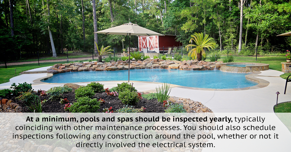 At a minimum, pools and spas should be inspected yearly, typically coinciding with other maintenance processes. You should also schedule inspections following any construction around the pool, whether or not it directly involved the electrical system.
