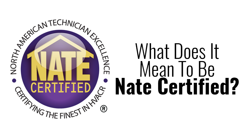 Why is NATE Certification Important for Your HVAC Professional?