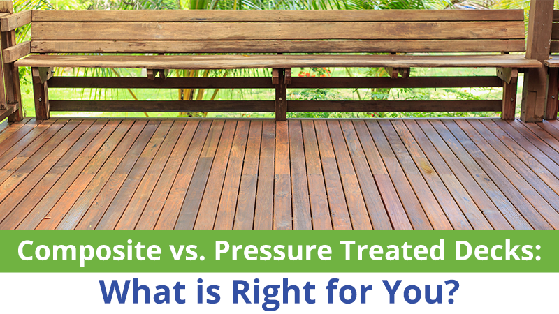 Composite vs. Pressure Treated Decks: What is Right for You?
