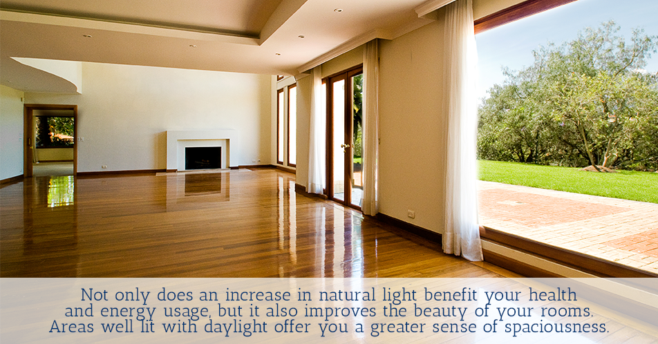 Not only does an increase in natural light benefit your health and energy usage, but it also improves the beauty of your rooms. Areas well lit with daylight offer you a greater sense of spaciousness.