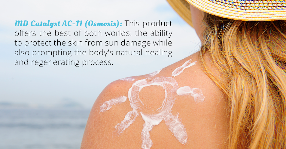 MD Catalyst AC-11 (Osmosis): This product offers the best of both worlds: the ability to protect the skin from sun damage while also prompting the body's natural healing and regenerating process.