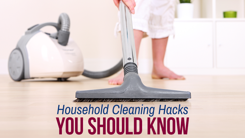 Household Cleaning Hacks You Should Know