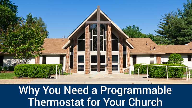 Why You Need a Programmable Thermostat for Your Church