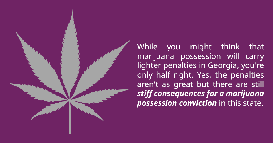 "The state of Georgia defines ""possession"" of a drug to mean that you have ""control"" over that drug. This means that the drug doesn't necessarily need to be on your person for you to be charged with possession."