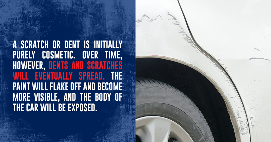 A scratch or dent is initially purely cosmetic. Over time, however, dents and scratches will eventually spread. The paint will flake off and become more visible, and the body of the car will be exposed.