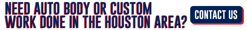 Need auto body or custom work done in the Houston area? Contact us