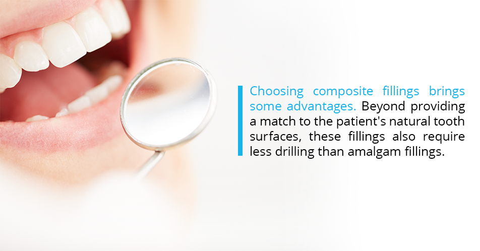 Choosing composite fillings brings some advantages. Beyond providing a match to the patient's natural tooth surfaces, these fillings also require less drilling than amalgam fillings.