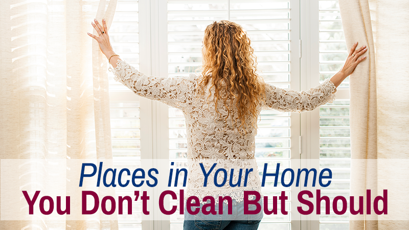 Places in Your Home You Don't Clean But Should