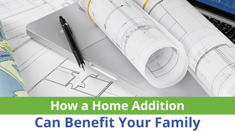 How a Home Addition Can Benefit Your Family