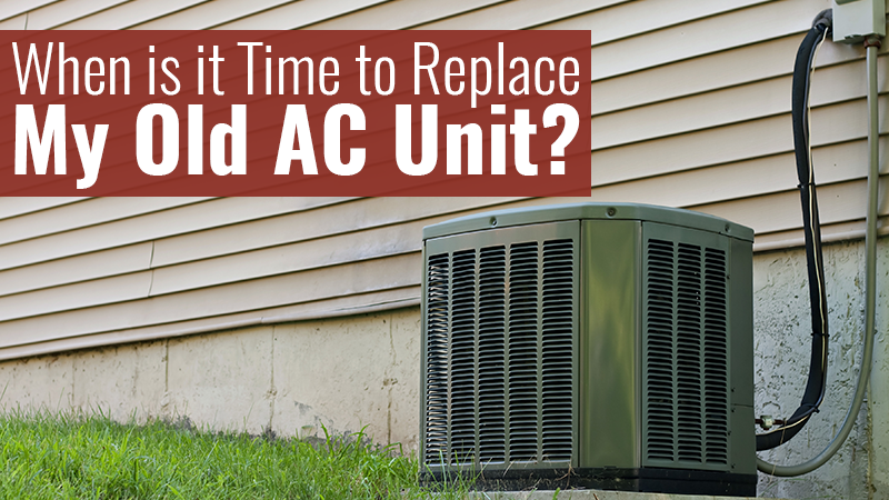 When is it Time to Replace My Old AC Unit?