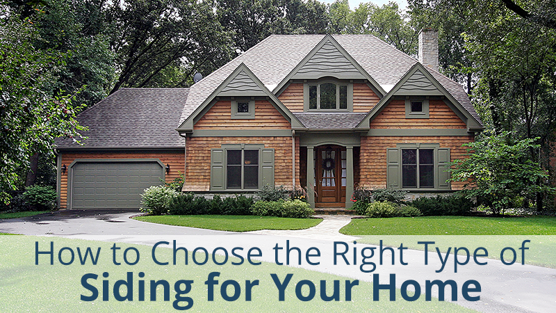 How to Choose the Right Type of Siding for Your Home
