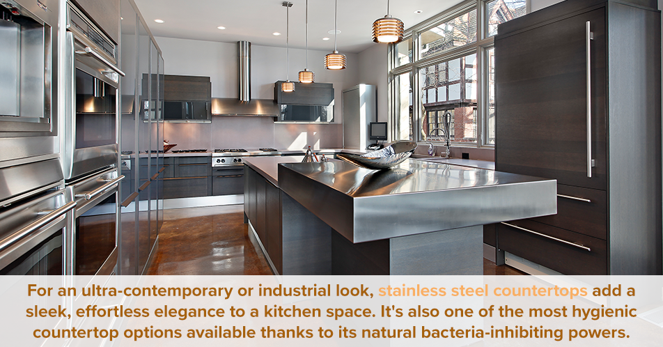 For an ultra-contemporary or industrial look, stainless steel countertops add a sleek, effortless elegance to a kitchen space. It's also one of the most hygienic countertop options available thanks to its natural bacteria-inhibiting powers.