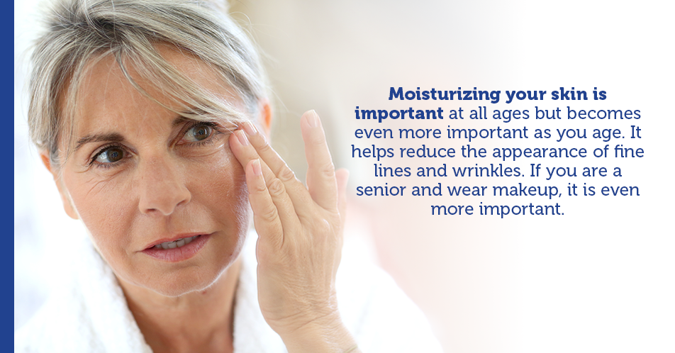 Moisturizing your skin is important at all ages but becomes even more important as you age. It helps reduce the appearance of fine lines and wrinkles. If you are a senior and wear makeup, it is even more important.