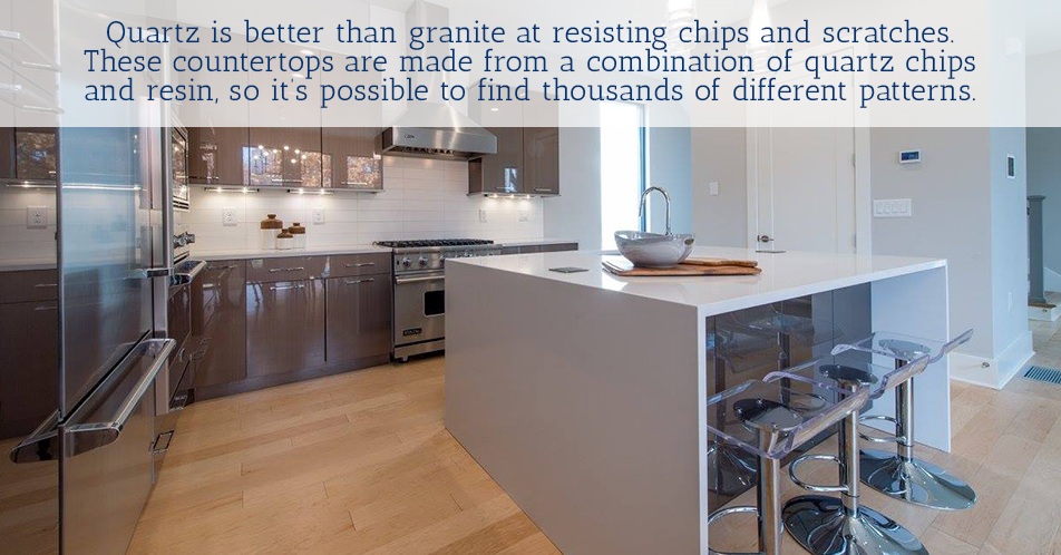 Quartz is better than granite at resisting chips and scratches. These countertops are made from a combination of quartz chips and resin, so it's possible to find thousands of different patterns.