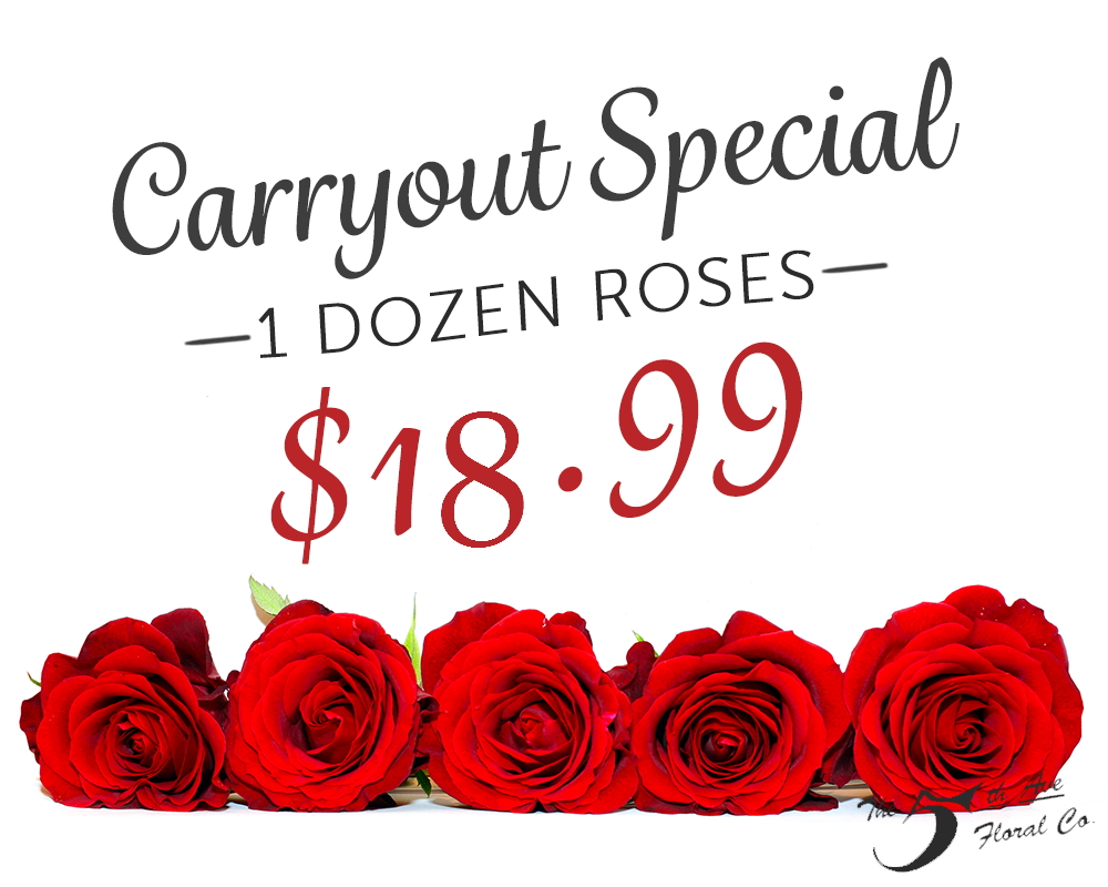 Dozen Roses $18.99 on Carryout Special