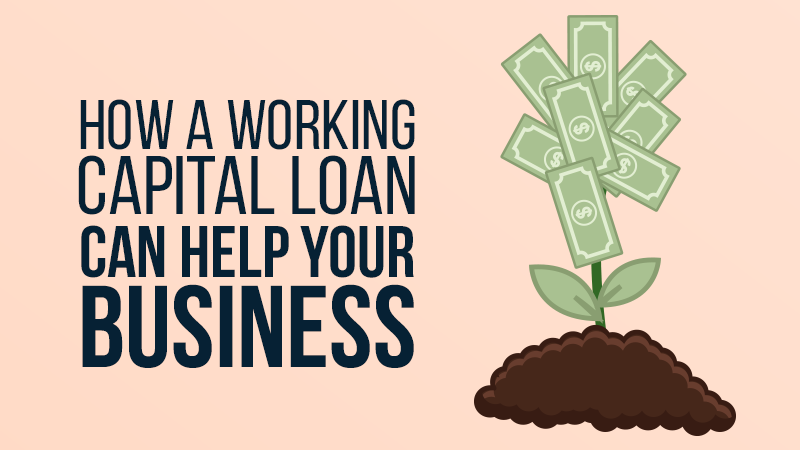 How a Working Capital Loan Can Help Your Business