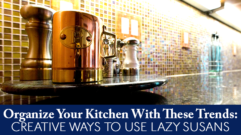 Organize Your Kitchen: Creative Ways to Use Lazy Susans