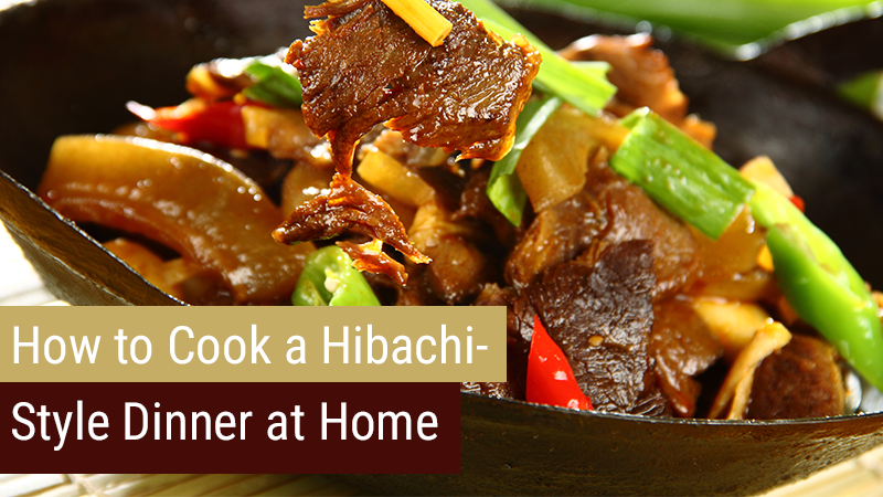 How to Cook a Hibachi-Style Dinner at Home