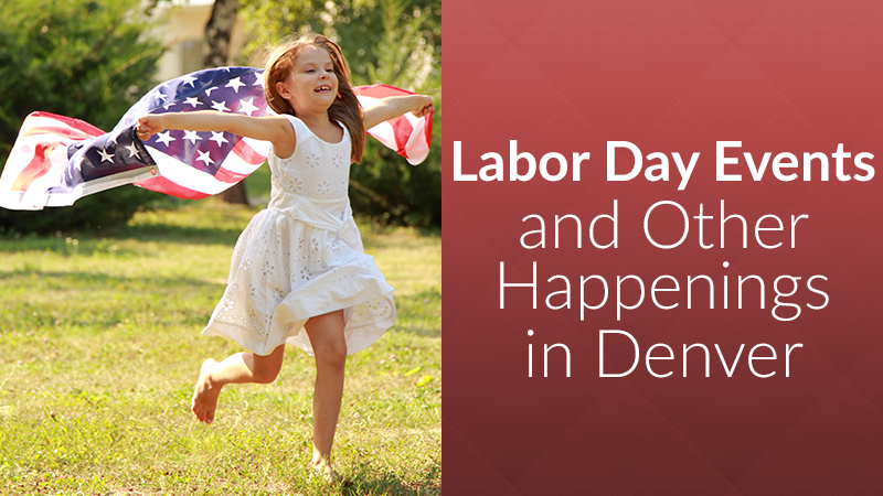Labor Day Events and Other Happenings in Denver