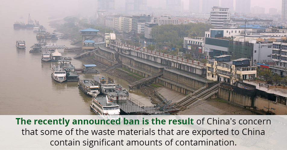 The recently announced ban is the result of China's concern that some of the waste materials that are exported to China contain significant amounts of contamination.