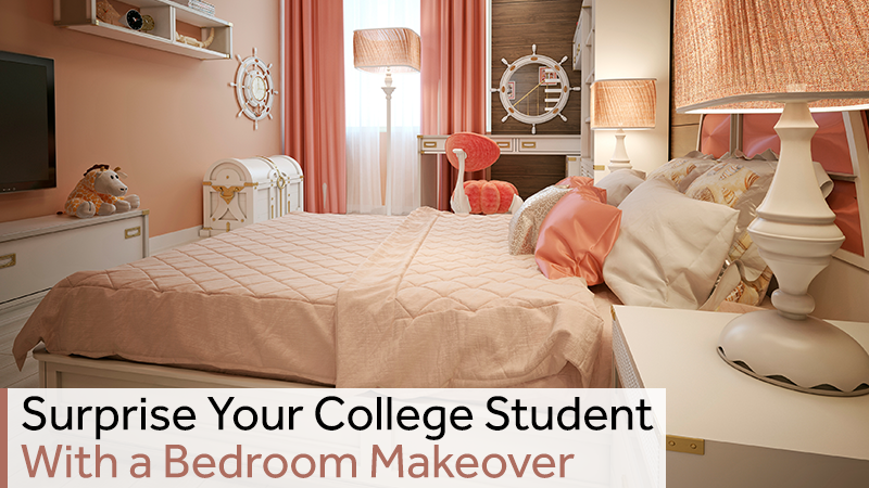 Surprise Your College Student With a Bedroom Makeover