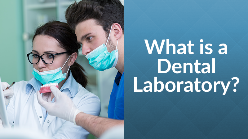 What is a Dental Laboratory?