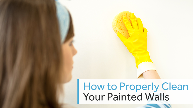 How To Properly Clean Your Painted Walls